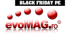 Oferte Black Friday la Evomag