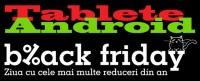Oferte la tablete Android de Black Friday